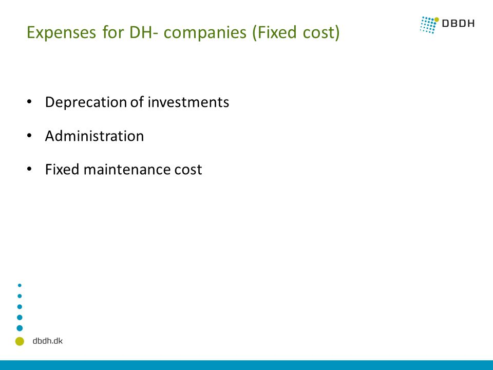 Expenses for DH- companies (Variable cost) Heat and energy Power Taxes Variable maintenance cost