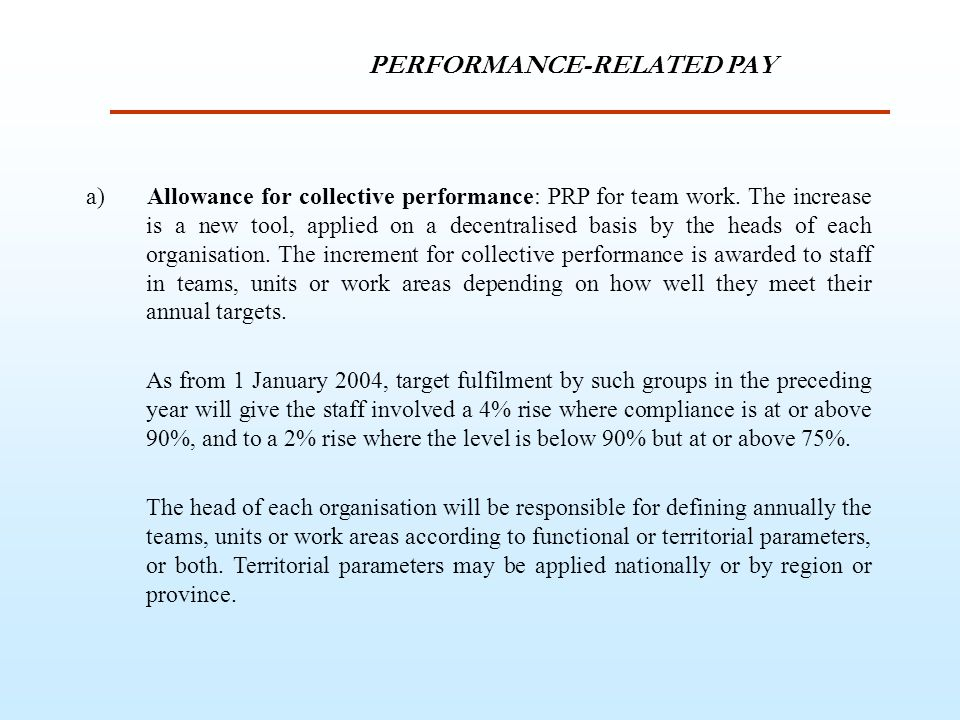 a) Allowance for collective performance: PRP for team work.