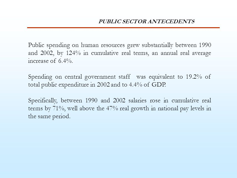 Public spending on human resources grew substantially between 1990 and 2002, by 124% in cumulative real terms, an annual real average increase of 6.4%.