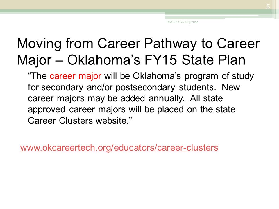 Moving from Career Pathway to Career Major – Oklahoma's FY15 State Plan The career major will be Oklahoma's program of study for secondary and/or postsecondary students.