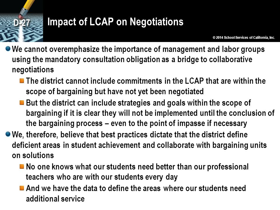 Impact of LCAP on Negotiations We cannot overemphasize the importance of management and labor groups using the mandatory consultation obligation as a