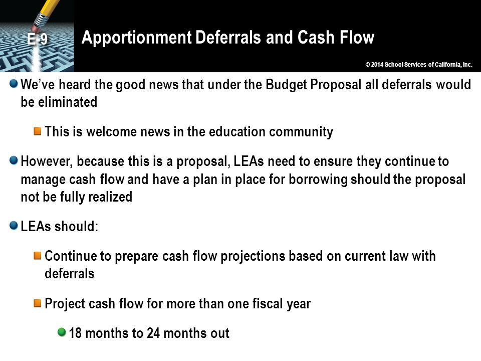 Apportionment Deferrals and Cash Flow We've heard the good news that under the Budget Proposal all deferrals would be eliminated This is welcome news