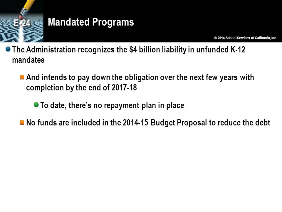 Mandated Programs The Administration recognizes the $4 billion liability in unfunded K-12 mandates And intends to pay down the obligation over the nex
