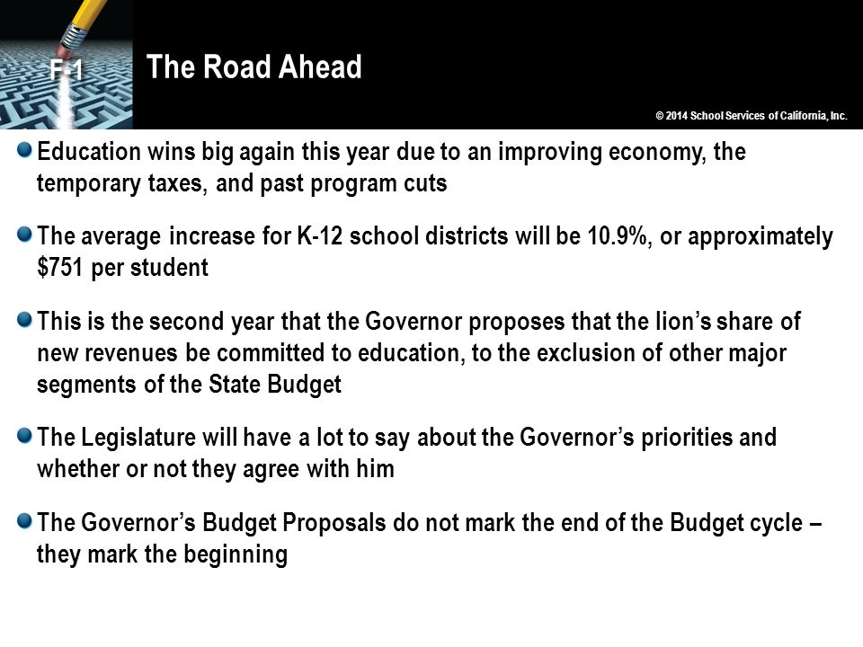 Education wins big again this year due to an improving economy, the temporary taxes, and past program cuts The average increase for K-12 school distri