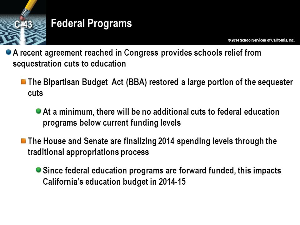 Federal Programs A recent agreement reached in Congress provides schools relief from sequestration cuts to education The Bipartisan Budget Act (BBA) r