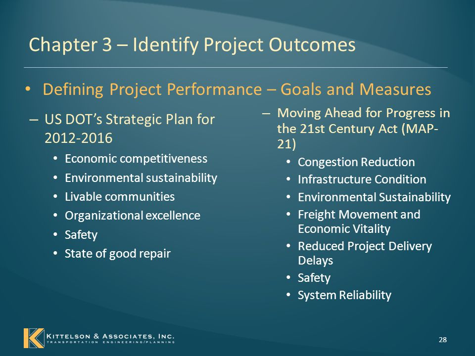 Chapter 3 – Identify Project Outcomes Geometric Design Performance Categories – Accessibility ability to approach a desired destination or potential opportunity for activity using highways and streets (including the sidewalks and/or bicycle lanes).