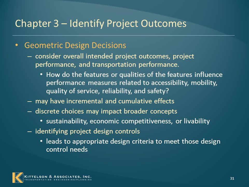 Chapter 3 – Identify Project Outcomes Project Design Controls and Influences – Speed concepts and design decisions – Sight distance concepts – Design choices for segments and nodes 32