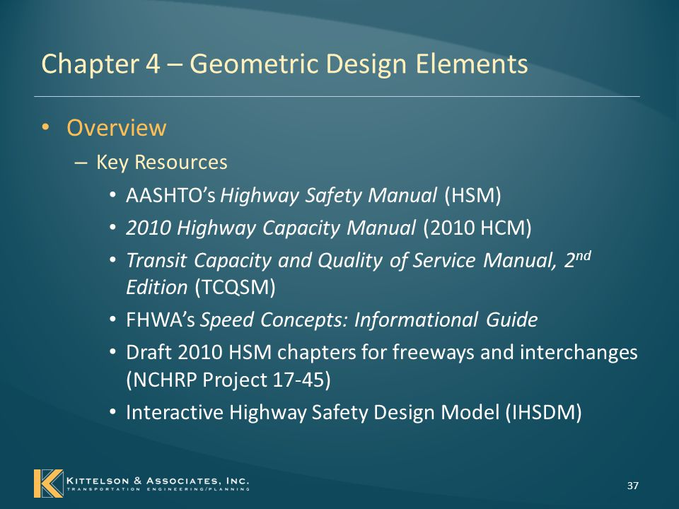 Chapter 4 – Geometric Design Elements Overview - Notations – Each characteristic/decision – performance measure category combination is classified as: Expected direct effect Expected indirect effect No expected effect 38