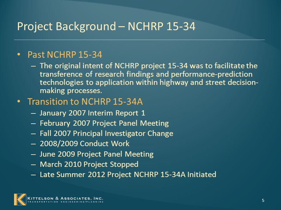 Project Overview – NCHRP 15-34A Project Team – Kittelson & Associates, Inc.