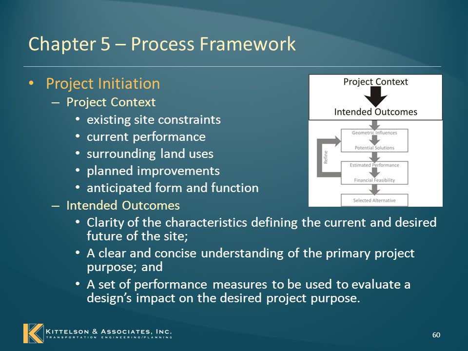 Chapter 5 – Process Framework Concept Development – Geometric Influences Identify the geometric characteristics that influence a project's performance Identify the geometric characteristics or decisions influenced by the desired performance of a project.