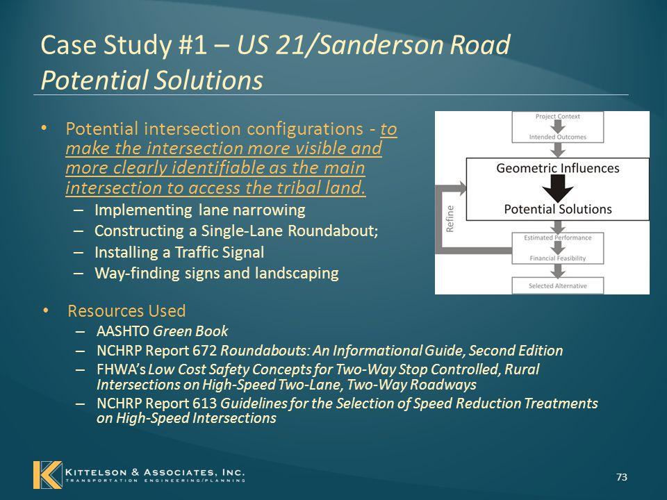 Case Study #1 – US 21/Sanderson Road Potential Solutions Solution Development – Single Lane Roundabout 74