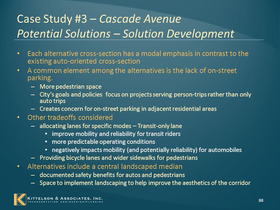 Case Study #3 – Cascade Avenue Potential Solutions – Primary Alternative Evaluation 89