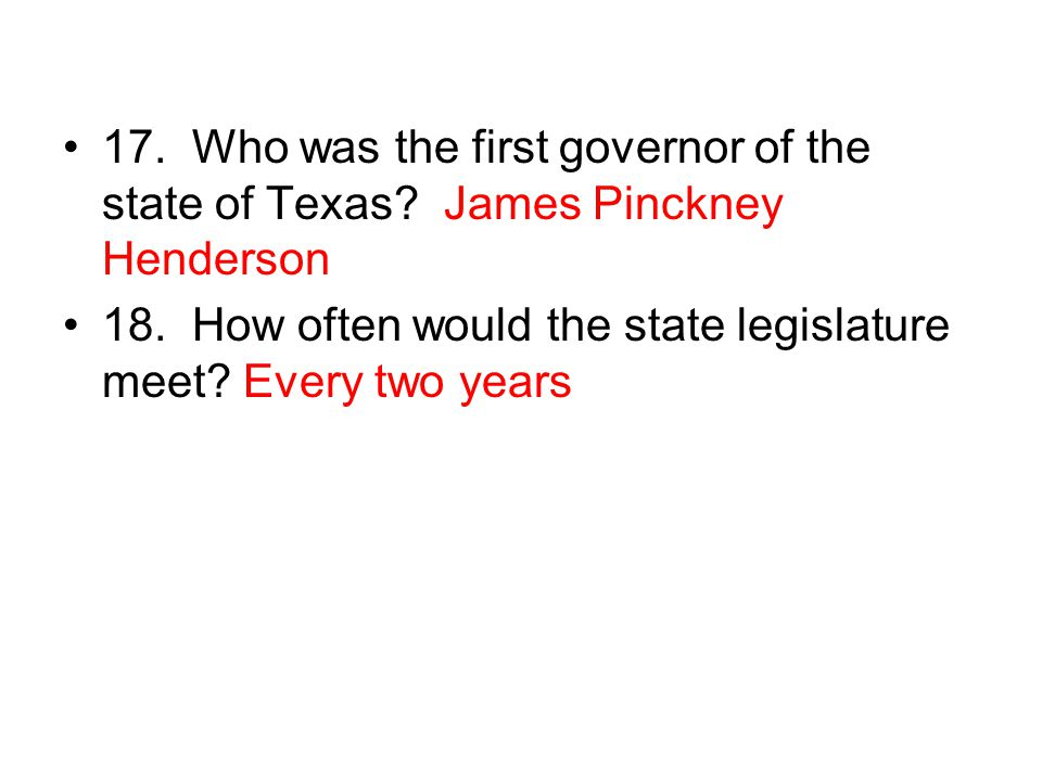17.Who was the first governor of the state of Texas.