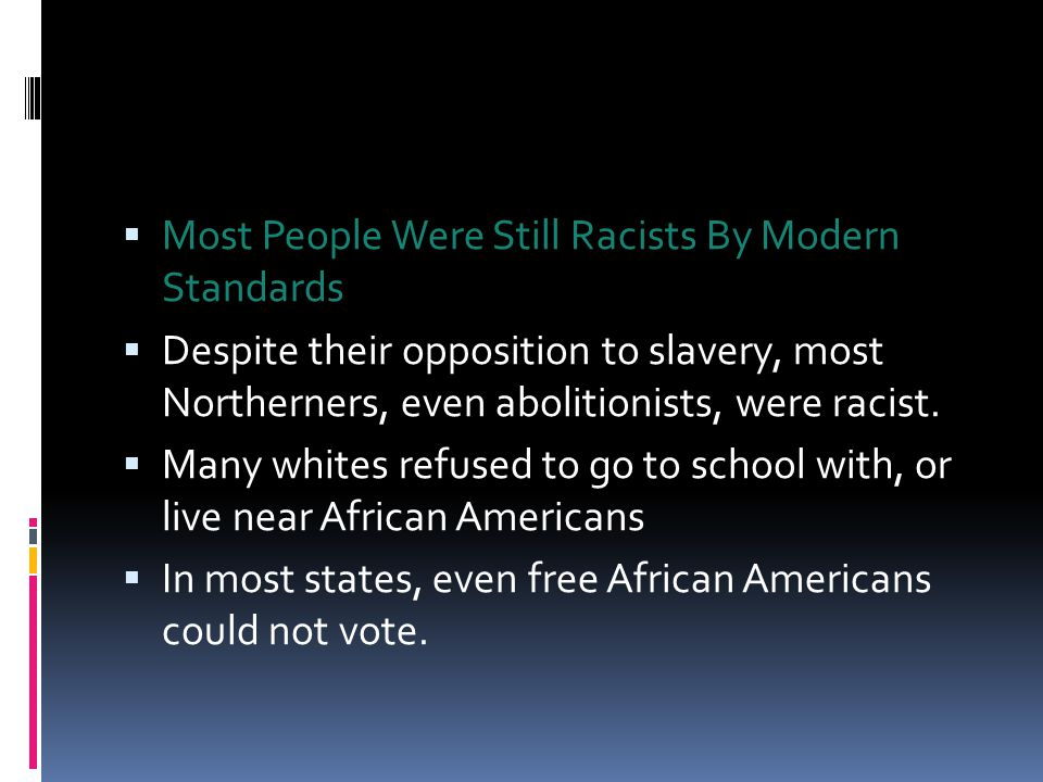 Defending Their Way of Life  Northern attacks on slavery increased  Most Southerners were openly racist and said white people were superior to blacks.