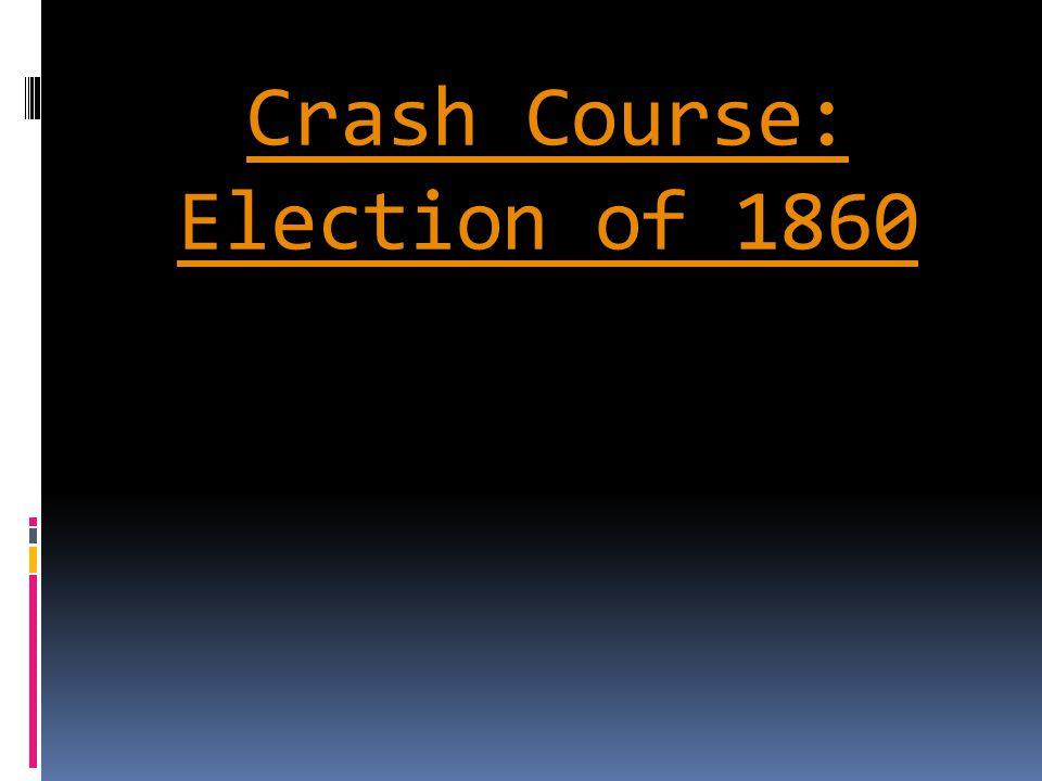 Crash Course: Election of 1860