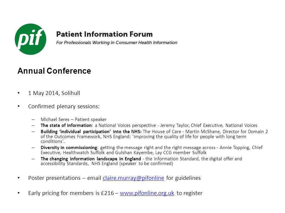 Annual Conference 1 May 2014, Solihull Confirmed plenary sessions: – Michael Seres – Patient speaker – The state of information: a National Voices per