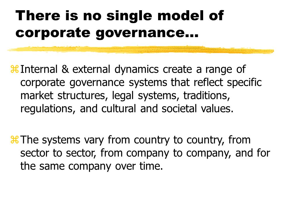 There is no single model of corporate governance...