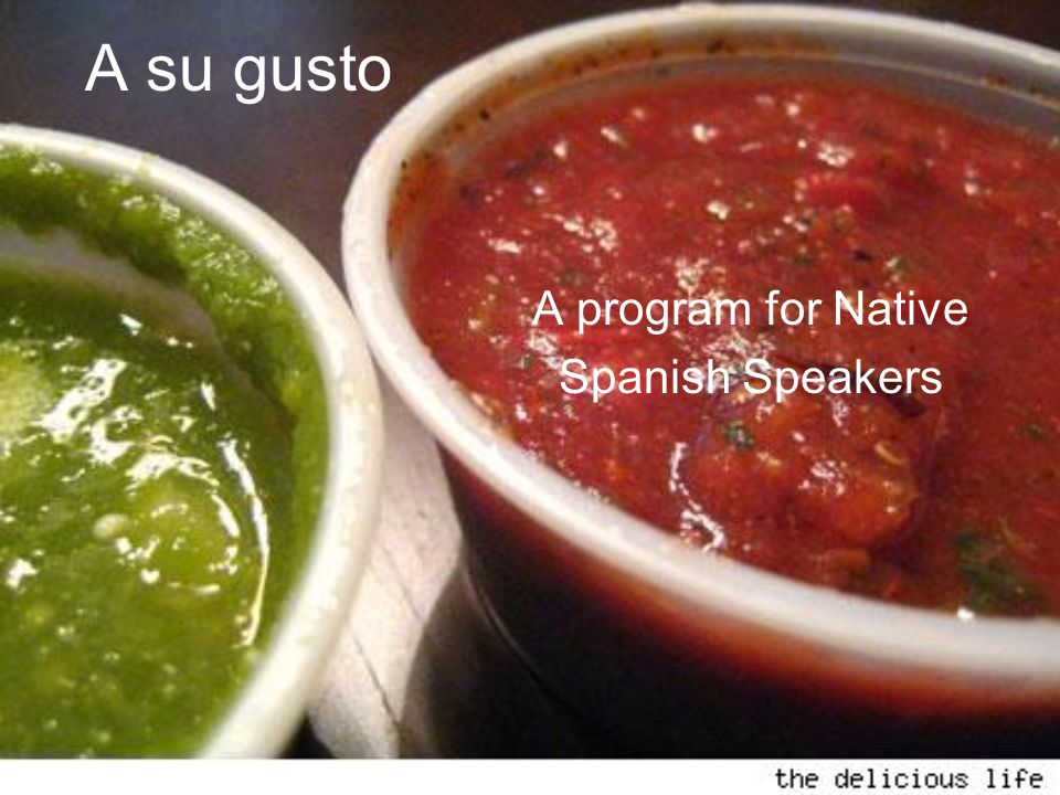 A su gusto A program for Native Spanish Speakers