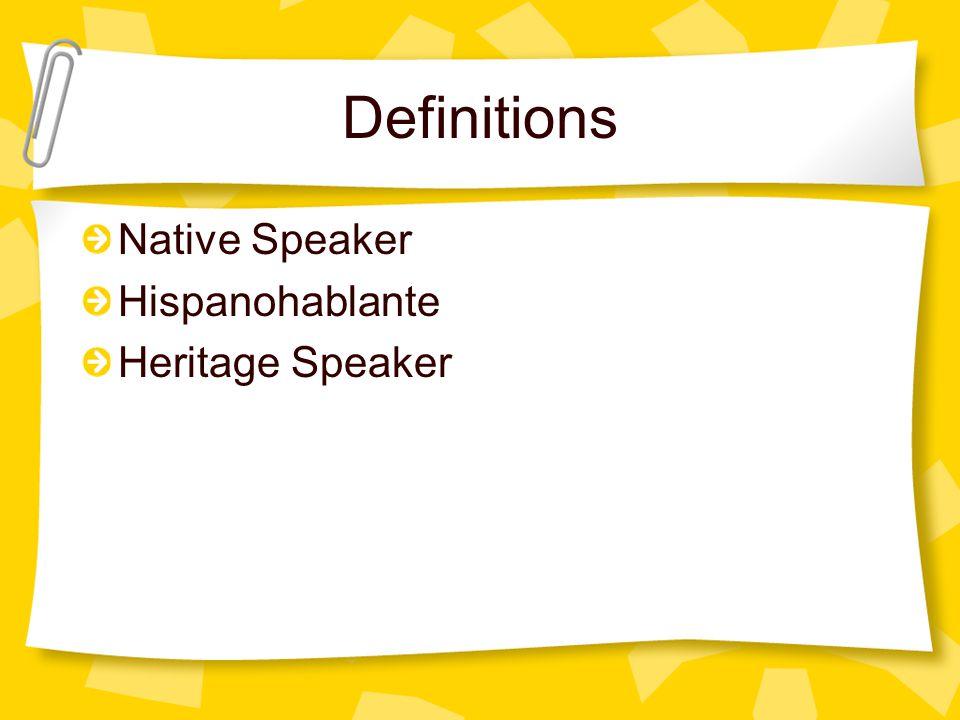 Definitions Native Speaker Hispanohablante Heritage Speaker