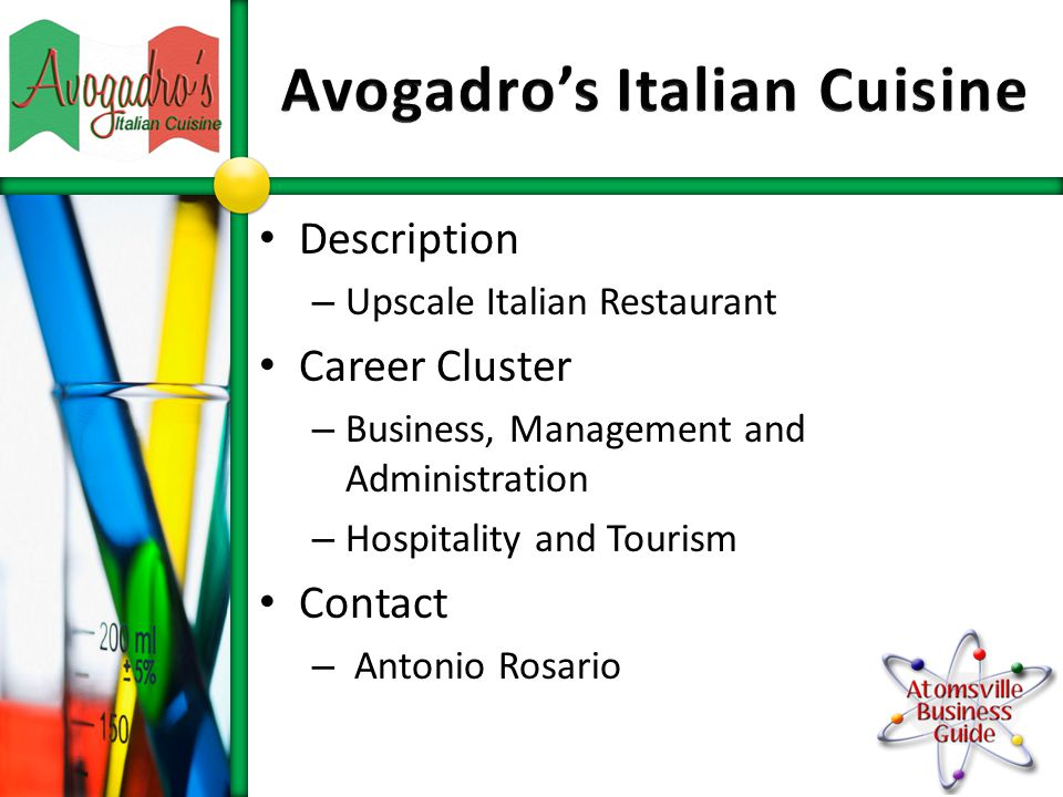 Description – Upscale Italian Restaurant Career Cluster – Business, Management and Administration – Hospitality and Tourism Contact – Antonio Rosario