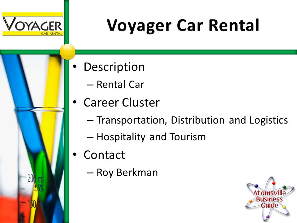 Description – Rental Car Career Cluster – Transportation, Distribution and Logistics – Hospitality and Tourism Contact – Roy Berkman