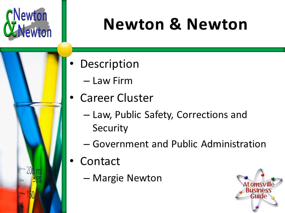 Description – Law Firm Career Cluster – Law, Public Safety, Corrections and Security – Government and Public Administration Contact – Margie Newton