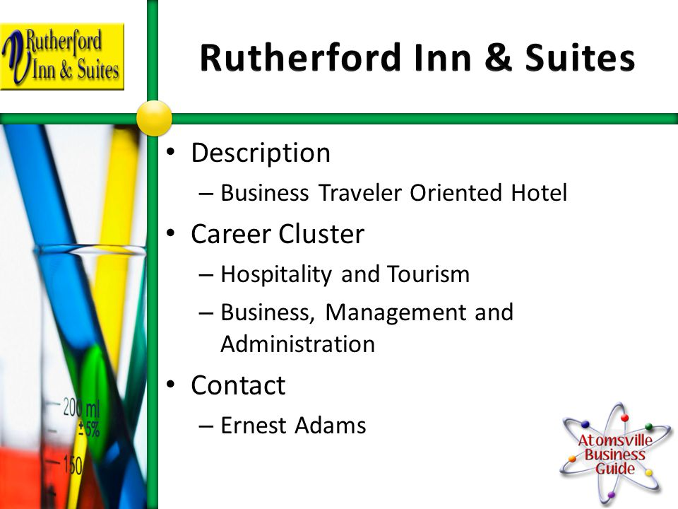 Description – Business Traveler Oriented Hotel Career Cluster – Hospitality and Tourism – Business, Management and Administration Contact – Ernest Adams