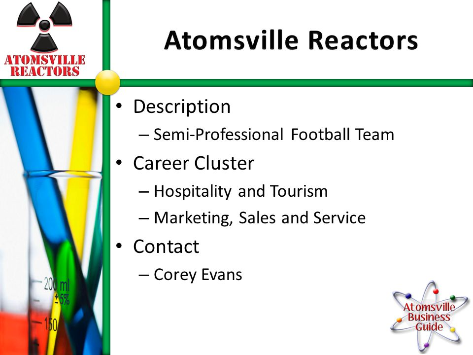 Description – Semi-Professional Football Team Career Cluster – Hospitality and Tourism – Marketing, Sales and Service Contact – Corey Evans