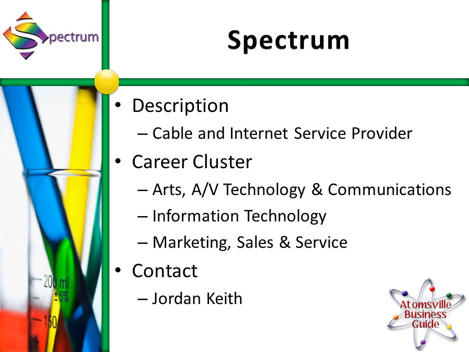 Description – Cable and Internet Service Provider Career Cluster – Arts, A/V Technology & Communications – Information Technology – Marketing, Sales & Service Contact – Jordan Keith