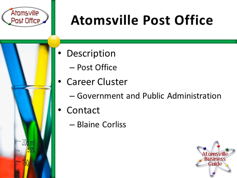 Description – Post Office Career Cluster – Government and Public Administration Contact – Blaine Corliss