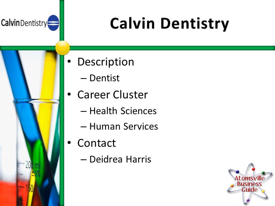 Description – Dentist Career Cluster – Health Sciences – Human Services Contact – Deidrea Harris