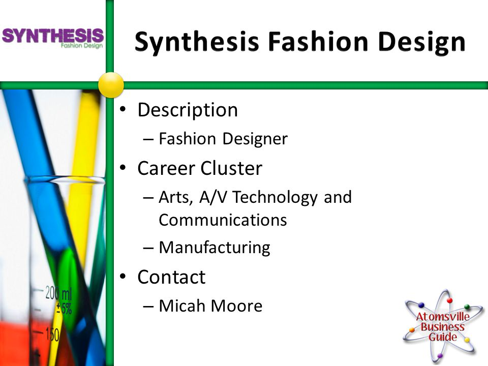 Description – Fashion Designer Career Cluster – Arts, A/V Technology and Communications – Manufacturing Contact – Micah Moore