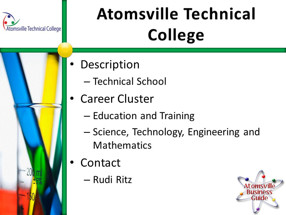 Description – Technical School Career Cluster – Education and Training – Science, Technology, Engineering and Mathematics Contact – Rudi Ritz