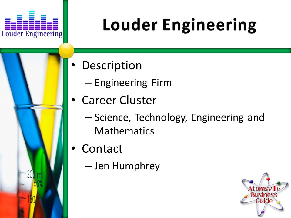 Description – Engineering Firm Career Cluster – Science, Technology, Engineering and Mathematics Contact – Jen Humphrey