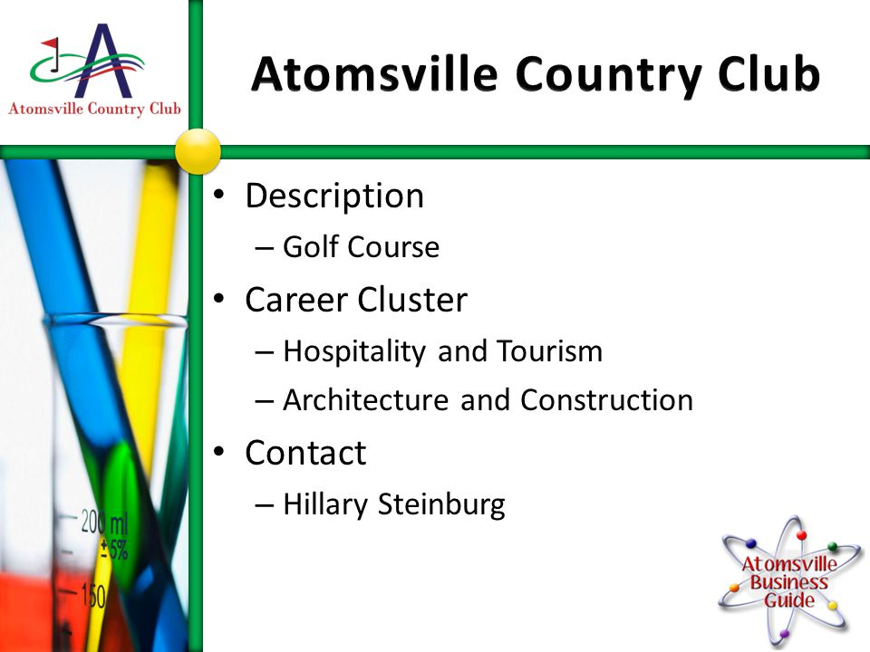 Description – Golf Course Career Cluster – Hospitality and Tourism – Architecture and Construction Contact – Hillary Steinburg