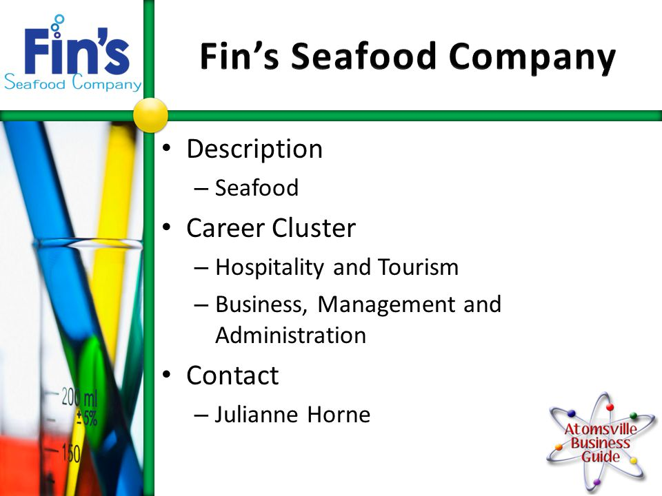 Description – Seafood Career Cluster – Hospitality and Tourism – Business, Management and Administration Contact – Julianne Horne