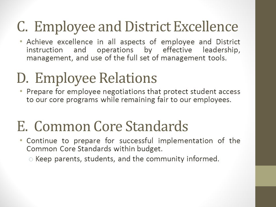 C. Employee and District Excellence Achieve excellence in all aspects of employee and District instruction and operations by effective leadership, man