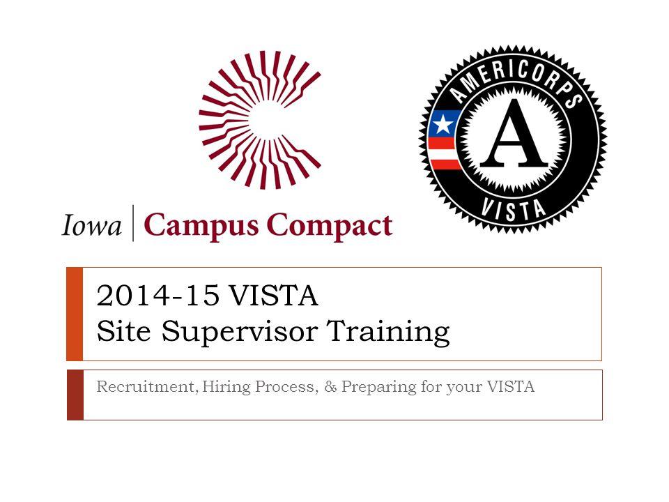 2014-15 VISTA Site Supervisor Training Recruitment, Hiring Process, & Preparing for your VISTA