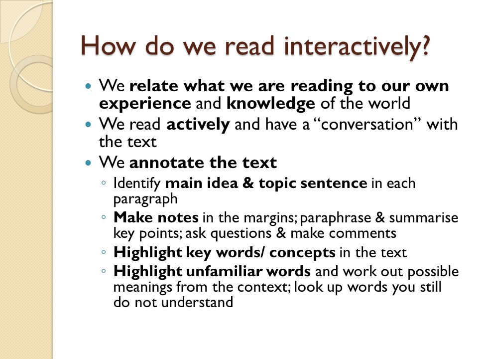 """How do we read interactively? We relate what we are reading to our own experience and knowledge of the world We read actively and have a """"conversation"""