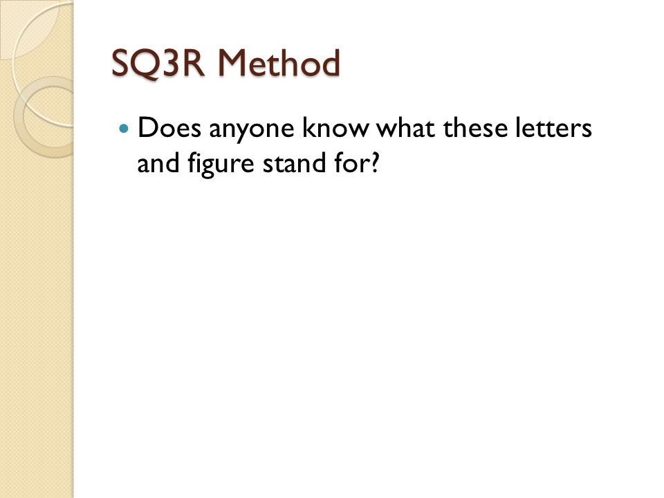 SQ3R Method Does anyone know what these letters and figure stand for?