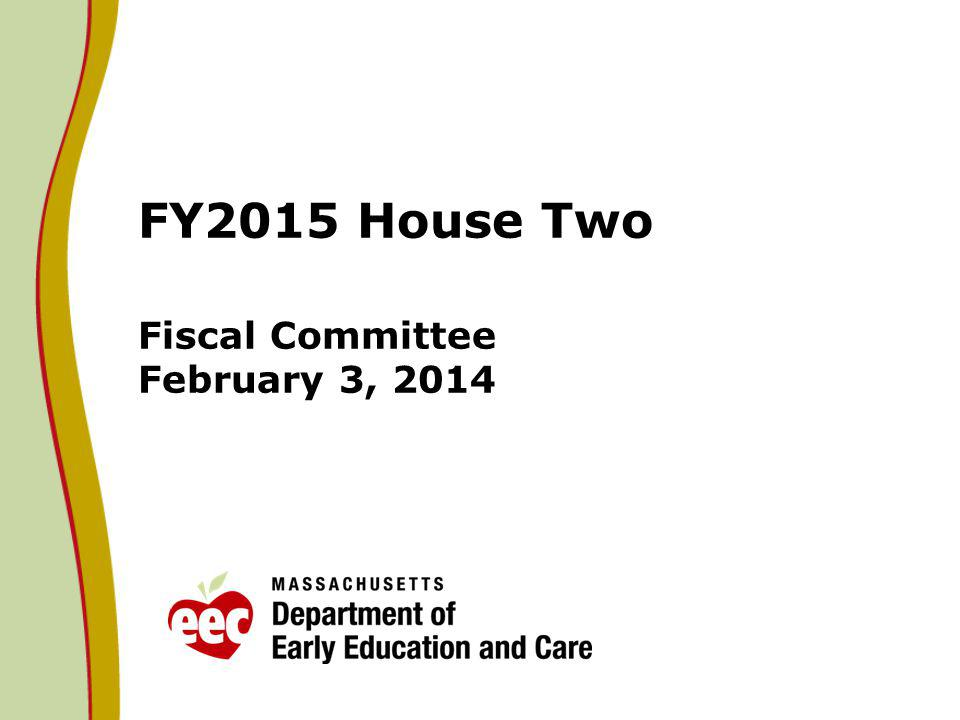 FY15 Budget: House 2 New Investments 3000-4040 Birth Through Pre-School Expansion: The Governor included $15M for a new Birth through Pre-School Expansion.