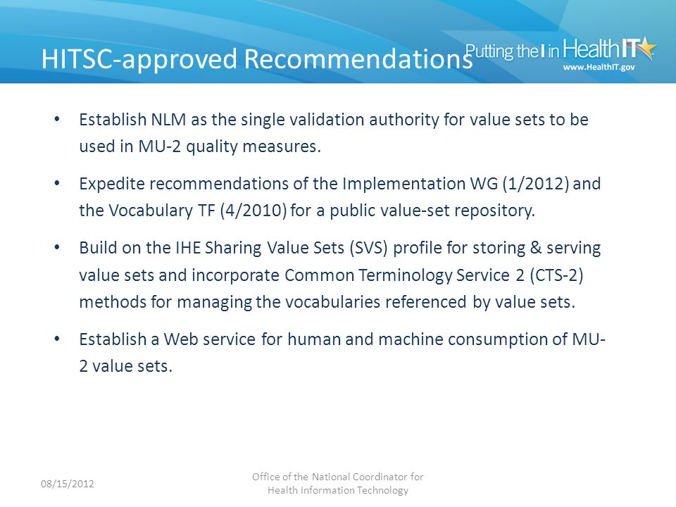 HITSC-approved Recommendations Establish NLM as the single validation authority for value sets to be used in MU-2 quality measures.