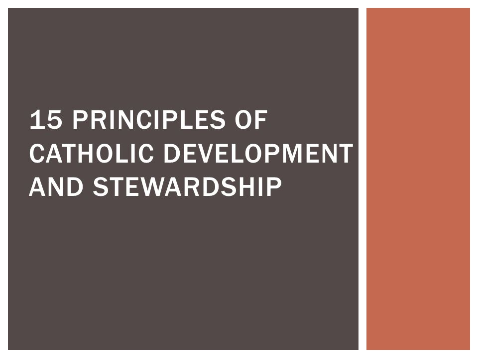 15 PRINCIPLES OF CATHOLIC DEVELOPMENT AND STEWARDSHIP