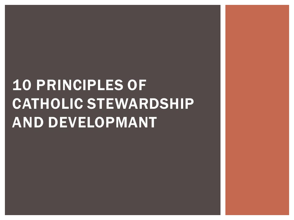 10 PRINCIPLES OF CATHOLIC STEWARDSHIP AND DEVELOPMANT