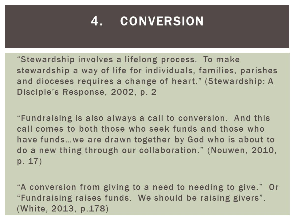 4.CONVERSION Stewardship involves a lifelong process.