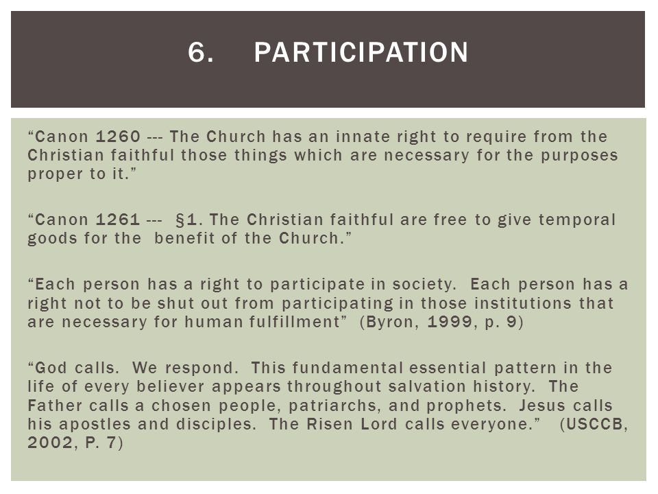 Canon 1260 --- The Church has an innate right to require from the Christian faithful those things which are necessary for the purposes proper to it. Canon 1261 --- §1.