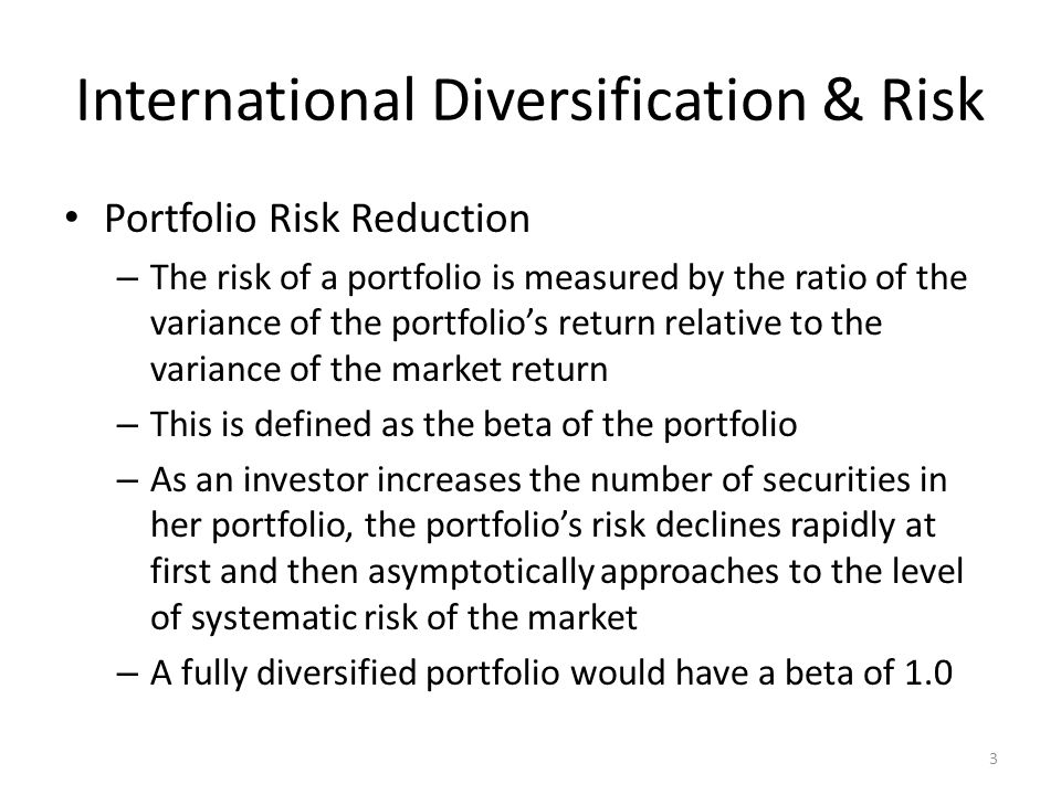 Internationalizing the Domestic Portfolio If the investor is allowed to choose among an internationally diversified set of securities, the efficient frontier shifts upward and to the left This is called the internationally diversified portfolio opportunity set 14