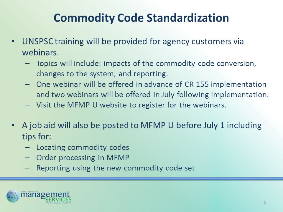 Commodity Code Standardization A variety of communications will be distributed to MFMP liaisons starting later this month.