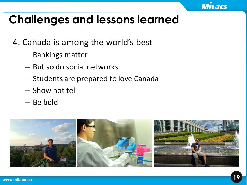 www.mitacs.ca 19 Challenges and lessons learned 4.