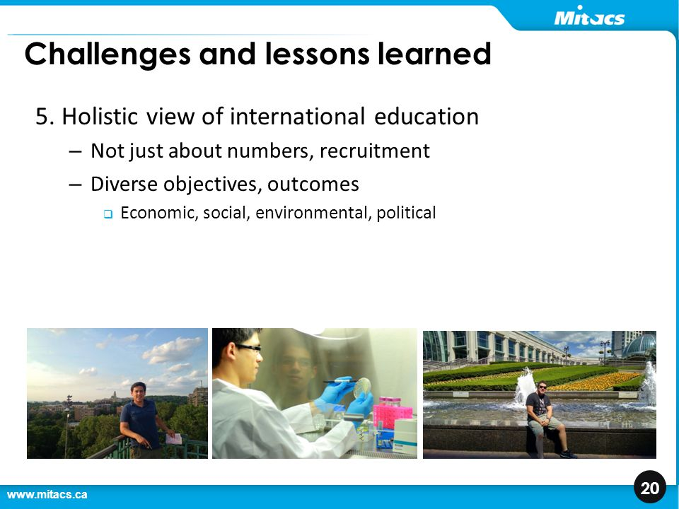 www.mitacs.ca 20 Challenges and lessons learned 5.